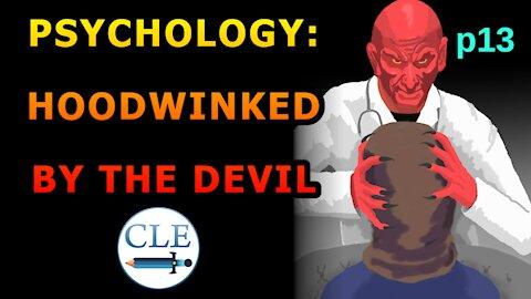 Psychology: Hoodwinked by the Devil p13 | 8-1-21 [creationliberty.com]