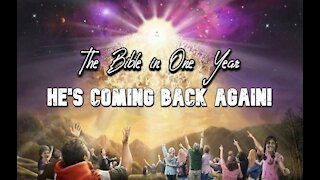 The Bible in One Year: Day 309 He's Coming Back Again!