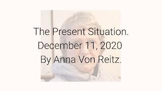 The Present Situation December 11, 2020 By Anna Von Reitz