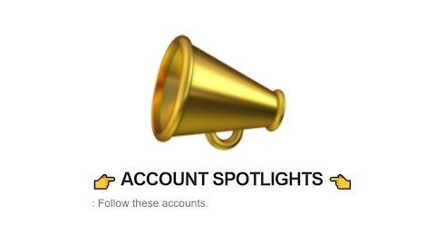 👉 ACCOUNT SPOTLIGHTS 👈