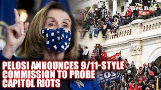 Pelosi Announces 9/11-style Commission to Probe Capitol Riots