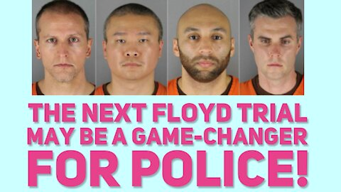 Why The Next Floyd Trial Will Be The Real Game-Changer For Police!