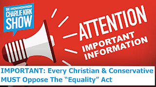 """IMPORTANT: Every Christian & Conservative MUST Oppose The """"Equality"""" Act"""