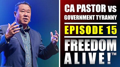 CA Pastor vs Government Tyranny - Freedom Alive™ Ep15