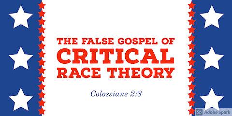 The False Gospel of Critical Race Theory.