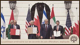 La politique américaine des accords de paix d'Abraham, expliquée.