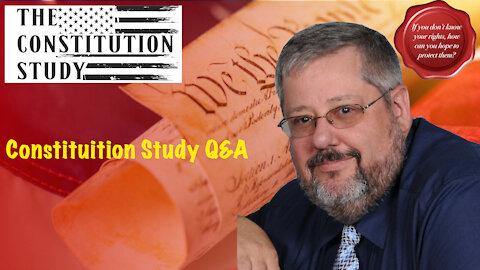 Constituition Study Q&A - April 22 2021