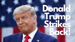Donald Trump Strikes Back!