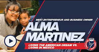 Living the American Dream   Alma Martinez Shares Her American Dream Experience