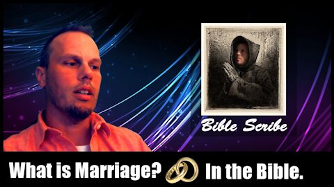 """What is Marriage in the Bible? Or """"Biblical Marriage"""""""