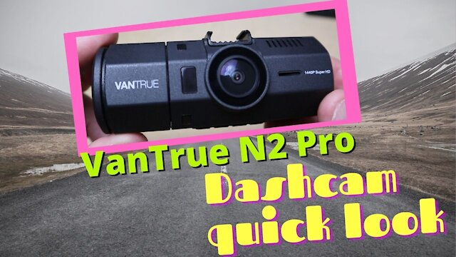 Vantrue N2 Pro dashcam for rideshare drivers