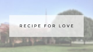8.9.20 Sunday Sermon - RECIPE FOR LOVE