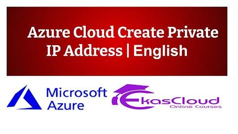 #Azure Cloud Create Private IP Address   Ekascloud   English