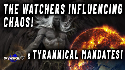 SENIOR PENTAGON ANALYST: FALLEN WATCHERS ARE INSPIRING CHAOS TO PUSH GOVERNMENTS TOWARD A FINAL TOTALITARIANISTIC WORLD GOVERNMENT