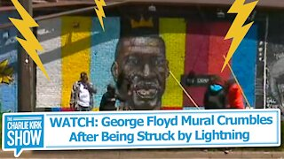 WATCH: George Floyd Mural Crumbles After Being Struck by Lightning