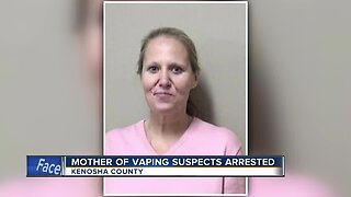 Mother of vaping suspects arrested