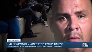 Valley man claims he was wrongly arrested four separate times
