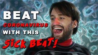 Beat the CORONAVIRUS with this SICK BEAT!