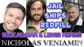 Nick Alvear & Lewis Herms Discuss Jail, Ships, Red-pilling with Nicholas Veniamin