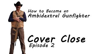 Episode 2 Cover Close - How to Become an Ambidextral Gunfighter