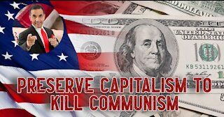 How to Preserve Capitalism to Kill Communism Before It Takes Root in America