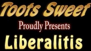 """""""LIBERALITIS"""" by Toots Sweet"""