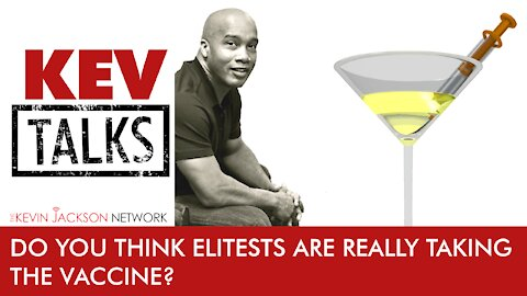 Kev Talks- Do you think Elitists are getting THE SHOT?