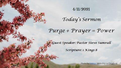 Purge + Prayer = Power, 4.11.21
