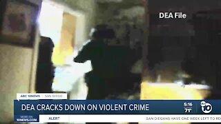 DEA cracks down on violent crime