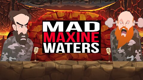 MAD MAXINE WATERS   BUER BITS  