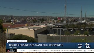 Border businesses want full reopening
