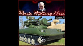 THE RUSSIAN MILITARY HOAX