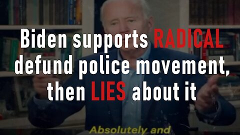 Biden supports RADICAL defund police movement, then LIES about it
