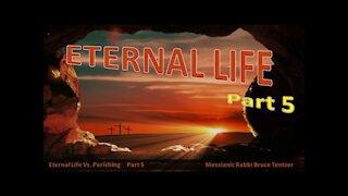 Eternal Life Part 5