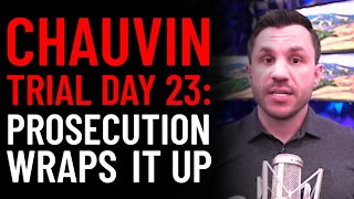 Chauvin Trial Day 23 Analysis: Prosecution's Last Witness