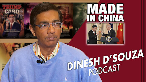 MADE IN CHINA Dinesh D'Souza Podcast Ep29