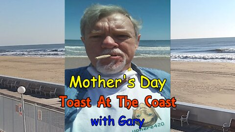 Mother's Day Toast At The Coast