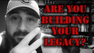 Are You Building Your Legacy?