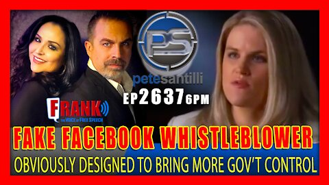 """EP 2637-6PM SO OBVIOUS: FACEBOOK """"WHISTLEBLOWER"""" IS A PSYOP TO BRING MORE GOVERNMENT CONTROL"""