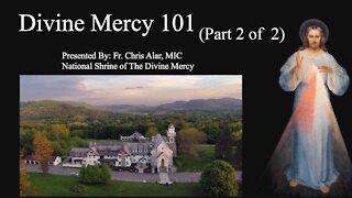 Explaining the Faith - Divine Mercy 101 (Part 2 of 2)