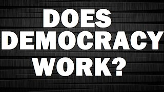 Why I Don't Believe In Democracy