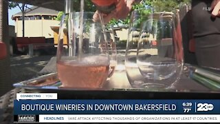 Boutique wineries could be coming to Downtown Bakersfield
