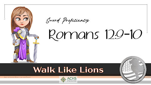"""""""Sword Proficiency: Romans 12:9-10"""" Walk Like Lions Christian Daily Devotion with Chappy May 7, 2021"""