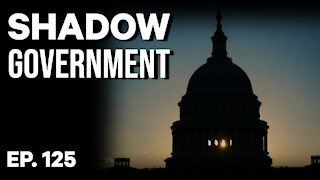 Shadow Government   Ep. 125