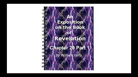 Major NT Works Revelation by William Kelly Chapter 20 Part 1 Audio Book