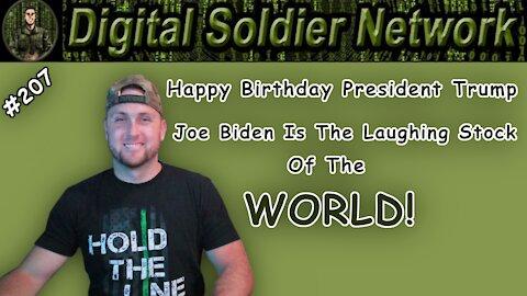 #207. Happy Birthday President Trump. Joe Biden Is The Laughing Stock Of The World.