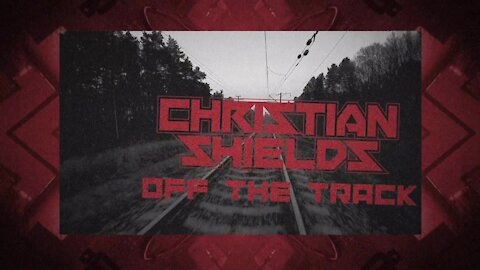 Christian Shields - Off the Track (Official Lyric Video)