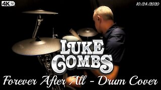 Luke Combs - Forever After All - Drum Cover