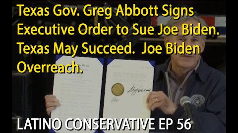 The Latino Conservative Ep 56 - Gov Abbott Threatens to Sue Biden Administration