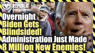 Overnight Biden Gets Blindsided! Administration Just Made 8 Million New Enemies!